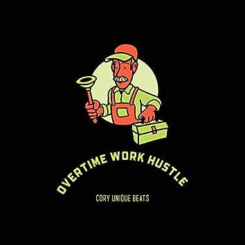 Overtime Work Hustle