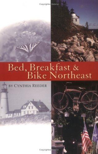Bed, Breakfast & Bike Northeast (Cycling Guidebook Series)