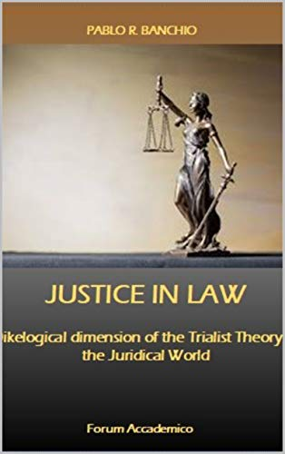 Justice in Law: Dikelogical dimension of the Trialist Theory of the Juridical World (English Edition)
