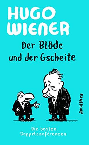 Der Blöde und der Gscheite: Die besten Doppelconférencen. Illustriert von Nicolas Mahler