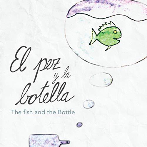 El pez y la botella / The Fish and the Bottle: Julián Campe (English Edition)