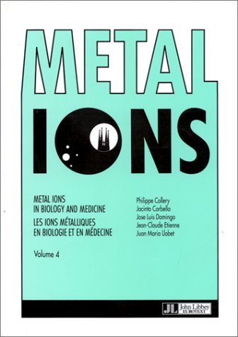 Metal Ions in Biology and Medicine: 4th International Symposium on Metal Ions...