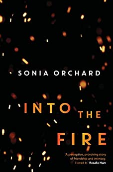 Into the Fire by [Sonia Orchard]