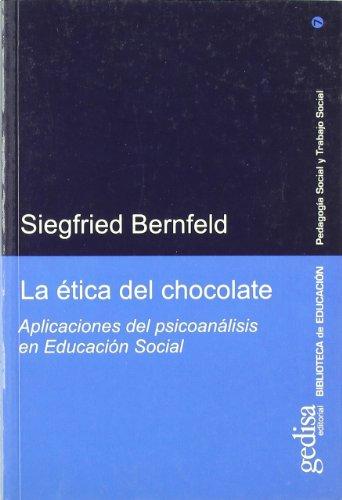 La ética del chocolate (Bib.Educ. Pedagogia Social)