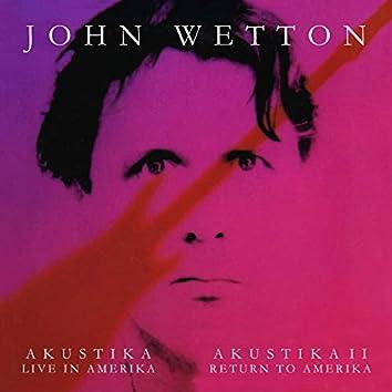 Akustika I – Live in Amerika & Akustika II – Return to Amerika