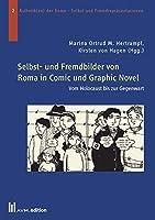 Selbst- und Fremdbilder von Roma in Comic und Graphic Novel: Vom Holocaust bis zur Gegenwart