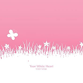 Your White Heart