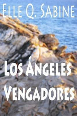 [(Los Angeles Vengadores)] [By (author) Elle Q Sabine] published on (October, 2014)