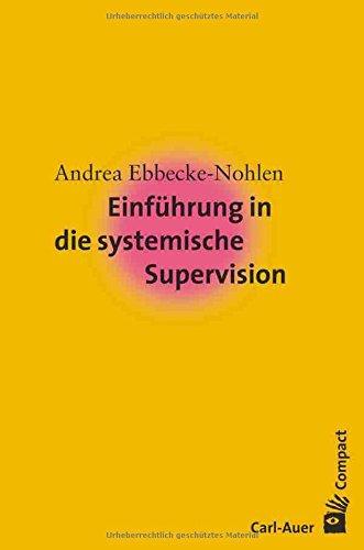 Einführung in die systemische Supervision (Carl-Auer Compact)
