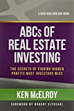 The ABCs of Real Estate Investing: The Secrets of Finding Hidden Profits Most Investors Miss (Rich Dad s Advisors (Paperback))