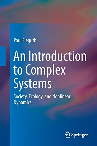 An Introduction to Complex Systems: Society, Ecology, and Nonlinear Dynamics