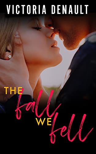 The Fall We Fell: A Small Town Friends-to-Lovers Romance (Ocean Pines Series Book 1) by [Victoria Denault]