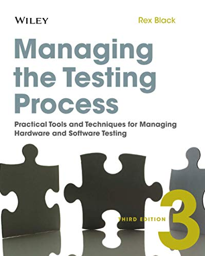 Compare Textbook Prices for Managing the Testing Process: Practical Tools andTechniques for Managing Hardware and Software Testing, Third Edition 3 Edition ISBN 9780470404157 by Black, Rex