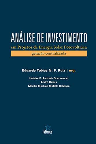 Análise de investimento em projetos de energia solar fotovoltaica: Geração centralizada