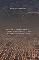Polarity, Balance of Power and International Relations Theory: Post-Cold War and the 19th Century Compared