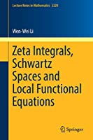 Zeta Integrals, Schwartz Spaces and Local Functional Equations (Lecture Notes in Mathematics)