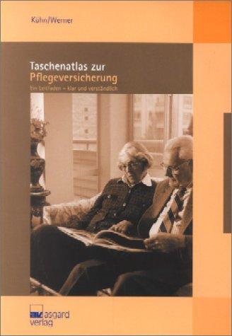 Taschenatlas zur Pflegeversicherung. Mit Beiheft zur neuesten BSG-Rechtsprechung und zum Pflegeleistungs-Ergaenzungsgesetz (PflEG) 2003