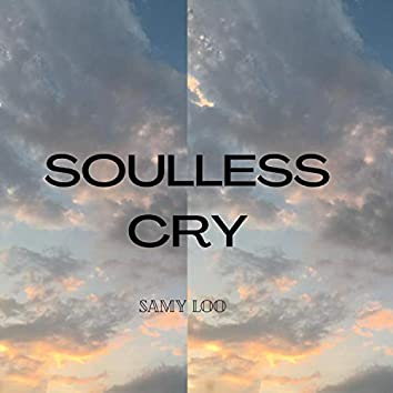 Soulless Cry (Freestyle)