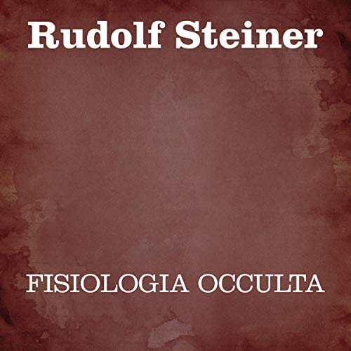 Fisiologia occulta                   Written by:                                                                                                                                 Rudolf Steiner                               Narrated by:                                                                                                                                 Silvia Cecchini                      Length: 6 hrs and 7 mins     Not rated yet     Overall 0.0