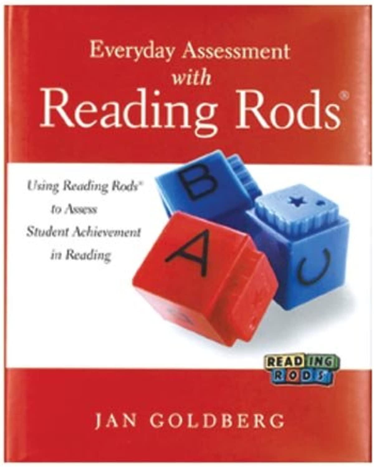 Everyday Assessment with Reading Rods By Jan goldberg, Ages 58.
