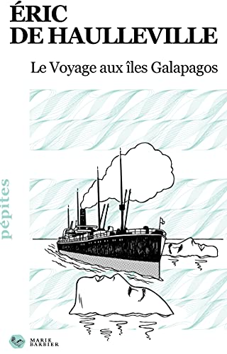 Le Voyage aux îles Galapagos (French Edition)