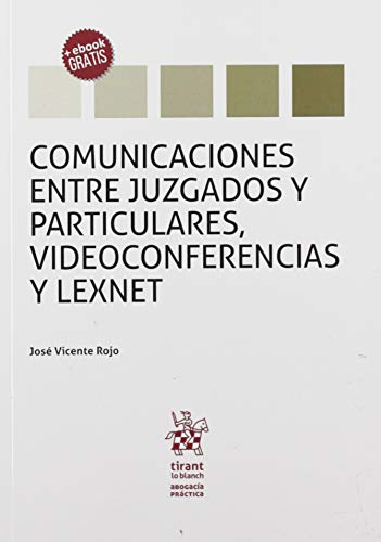 Comunicaciones Entre Juzgados y Particulares, Videoconferencias y Lexnet (Abogacía práctica)