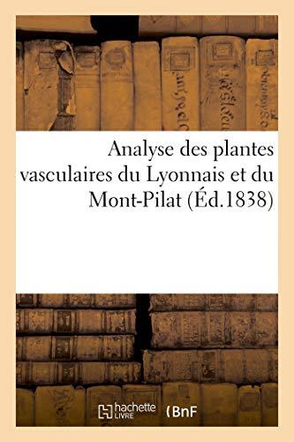 Analyse des plantes vasculaires du Lyonnais et du Mont-Pilat, à l'usage des botanistes en excursion