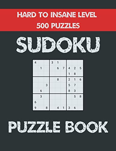 Sudoku Puzzle Book Hard to Insane level 500 Puzzles: Sudoku Book for Adults with 500 Unique Puzzles