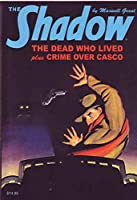 The Shadow #144: The Dead Who Lived & Crime Over Casco 1608772624 Book Cover