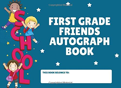 First Grade Friends Autograph Book: End of Year Ready Set Summer Camp Autograph Book | Sign me Please | Keepsake Signature | Day Camp | Collect ... To My Friends | Archery | Paintball Games