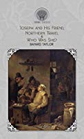 Joseph and His Friend, Northern Travel & Who Was She? (Throne Classics)