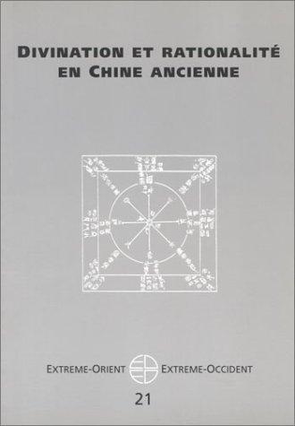 Divination et rationalité en Chine ancienne