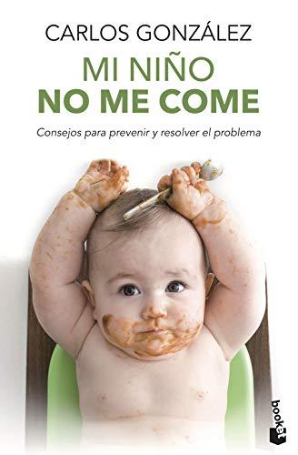 Mi niño no me come: Consejos para prevenir y resolver el problema (Prácticos siglo XXI)