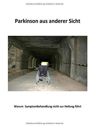 Parkinson aus anderer Sicht: Warum Symptombehandlung nicht zur Heilung führt