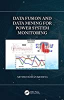 Data Fusion and Data Mining for Power System Monitoring Front Cover