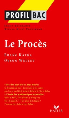 Profil - Kafka, Welles : Le Procès : Analyse littéraire de l'oeuvre (Profil d'une Oeuvre t. 281)
