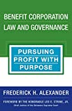 Benefit Corporation Law and Governance: Pursuing Profit with Purpose
