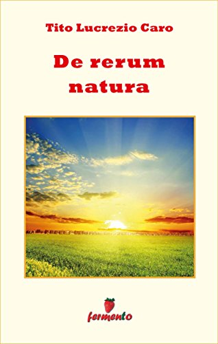 De rerum natura - testo in italiano (Emozioni senza tempo)