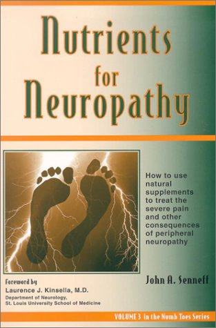 Nutrients for Neuropathy (The Numb Toes Series, Vol 3)