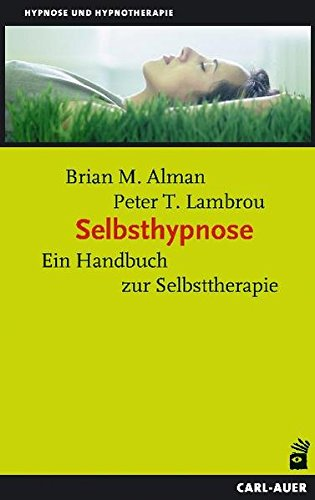 Selbsthypnose. Ein Handbuch zur Selbsttherapie