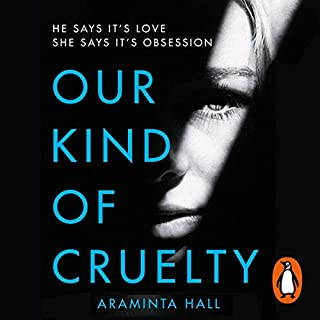Our Kind of Cruelty                   By:                                                                                                                                 Araminta Hall                               Narrated by:                                                                                                                                 Nick Hendrix,                                                                                        Eleanor Matsuura                      Length: 8 hrs and 8 mins     86 ratings     Overall 4.1