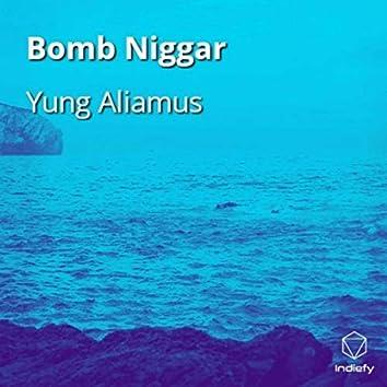 Bomb Niggar
