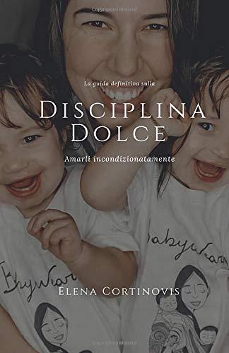 La guida definitiva sulla Disciplina Dolce: Amarli incondizionatamente