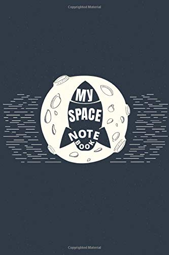 My space notebook: Journal | 140 pages lined | 6 x 9 | Perfect gift
