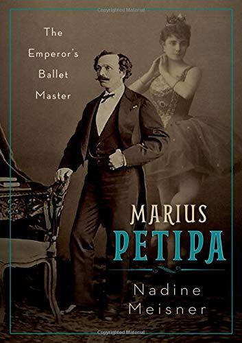 Meisner, N: Marius Petipa: The Emperor's Ballet Master