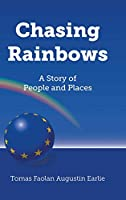 Chasing Rainbows: A Story of People and Places