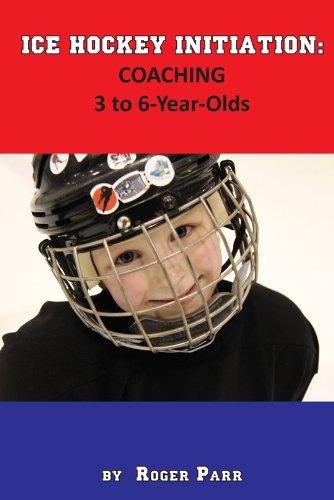 Ice Hockey Initiation: Coaching 3 to 6-Year-Olds (English Edition)