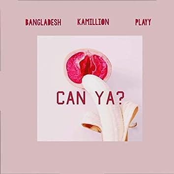 Can Ya?