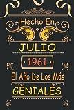 Hecho En Julio 1961 El Año De Los Más Geniales: 60 Años Cumpleaños Regalo Para Hombre, Mujer - Regalo Divertido Cuaderno