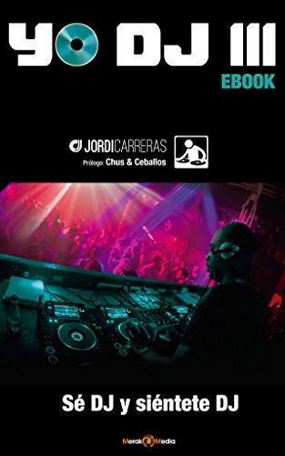 YO DJ III: SÉ DJ y SIÉNTETE DJ